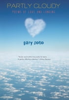 Partly Cloudy: Poems of Love and Longing by Gary Soto
