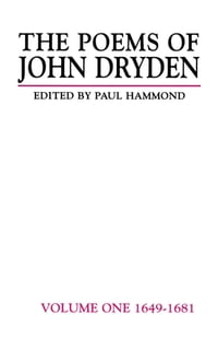 The Poems of John Dryden: Volume One: 1649-1681