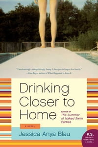 Drinking Closer to Home: A Novel