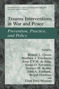 Trauma Interventions in War and Peace: Prevention, Practice, and Policy