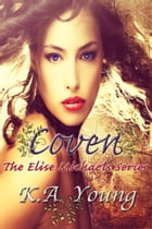 Coven (The Elise Michaels Series, #1) by Kate Young