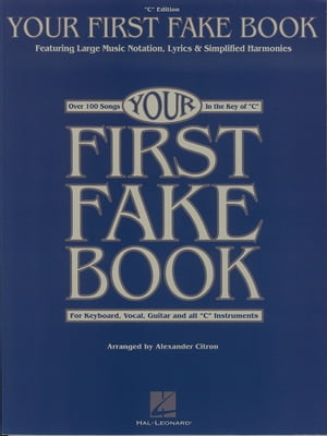 Your First Fake Book (Songbook) by Hal Leonard Corp.