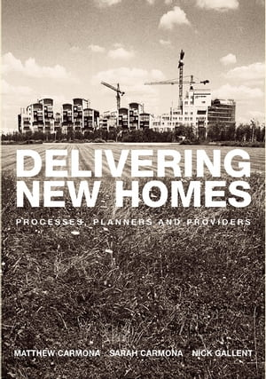 Delivering New Homes Planning,  Processes and Providers