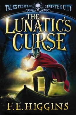 Book The Lunatic's Curse by F. E. Higgins