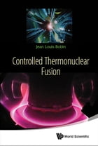 Controlled Thermonuclear Fusion by Jean Louis Bobin
