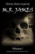 Stories inspired by M.R. James: Volume 1 by William Ross