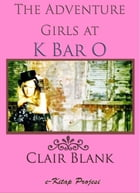 The Adventure Girls at K Bar O by Clair Blank