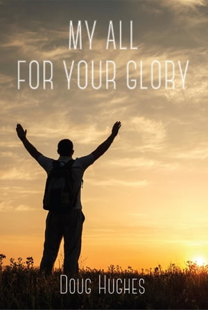 My All For Your Glory