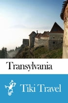 Transylvania (Romania) Travel Guide - Tiki Travel by Tiki Travel