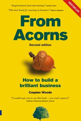 Book From Acorns: How to Build a Brilliant Business by Caspian Woods