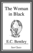 The Woman in Black by E. C. Bentley