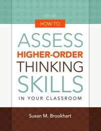 How to Assess Higher-Order Thinking Skills in Your Class