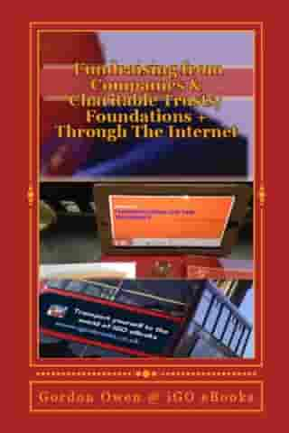 Fundraising-from-Companies-&-Charitable-Trusts/Foundations +Through-The-Internet by Gordon Owen