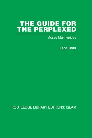 The Guide for the Perplexed Moses Maimonides