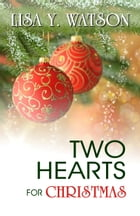Two Hearts for Christmast: Book 2 by Lisa Y. Watson