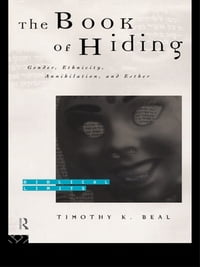 The Book of Hiding: Gender, Ethnicity, Annihilation, and Esther