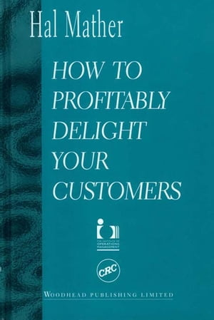 How to Profitably Delight your Customers