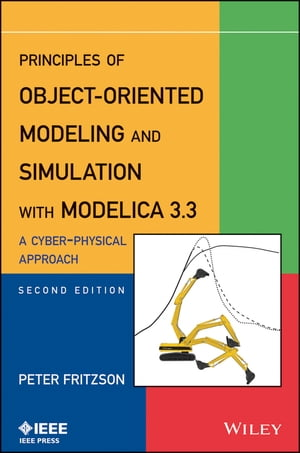 Principles of Object-Oriented Modeling and Simulation with Modelica 3.3 A Cyber-Physical Approach