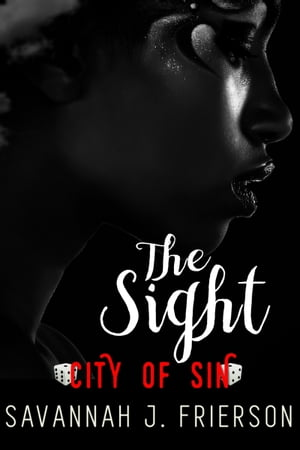 The Sight: City of Sin by Savannah J. Frierson