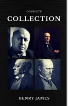 Henry James: The Complete Collection (Quattro Classics) (The Greatest Writers of All Time) by Henry James