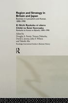 Region and Strategy in Britain and Japan: Business in Lancashire and Kansai 1890-1990