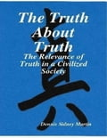 The Truth About Truth 13adef50-3dfd-4b7a-ad25-27dd1021ef5d
