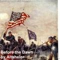 Before the Dawn, A Story of the Fall of Richmond