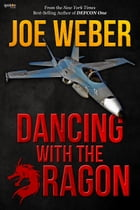 Dancing with the Dragon by Joe Weber
