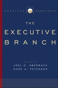 Institutions of American Democracy: The Executive Branch