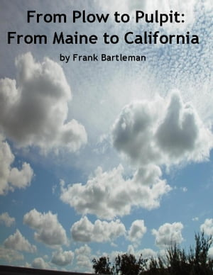 From Plow to Pulpit: From Maine to California