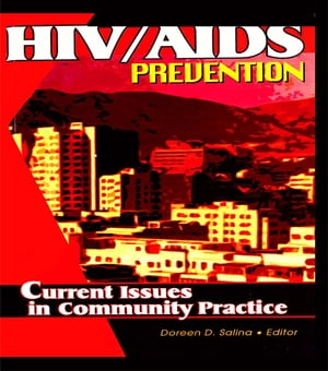 HIV/AIDS Prevention Current Issues in Community Practice