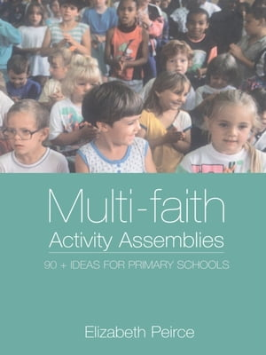 Multi-Faith Activity Assemblies 90+ Ideas for Primary Schools