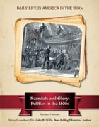 Scandals and Glory: Politics in the 1800s de Zachary Chastain