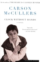 Clock Without Hands: A Novel by Carson McCullers