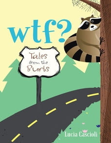 WTF?: Tales from the Burbs
