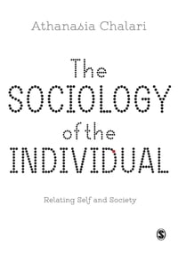 The Sociology of the Individual: Relating Self and Society