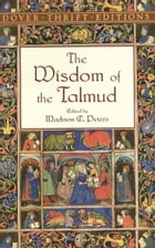 The Wisdom of the Talmud by Madison C. Peters