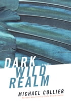 Dark Wild Realm by Michael Collier