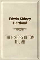 THE HISTORY OF TOM THUMB by Edwin Sidney Hartland