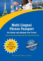 Multi-Lingual Phrase Passport for Gluten and Allergen Free Travel: Part of the Award-Winning Let's Eat Out! Series by Kim Koeller