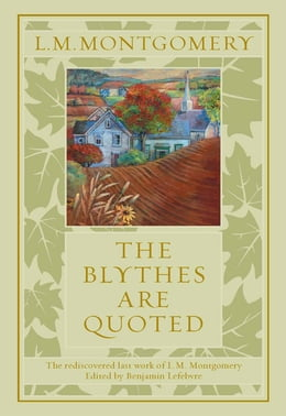 Book The Blythes Are Quoted by Lucy Maud Montgomery