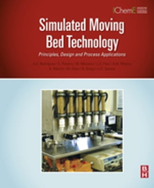 Simulated Moving Bed Technology Principles,  Design and Process Applications