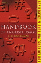 Handbook of English Usage For Editors, Writers & Executives by E.R. Ramkumar