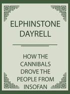 How the Cannibals drove the People from Insofan Mountain to the Cross River (Ikom) by Elphinstone Dayrell