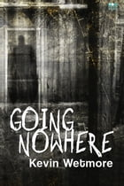 Going Nowhere by Going Nowhere