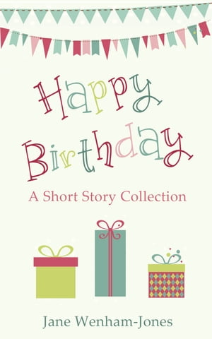 Happy Birthday: A celebratory short story collection from the author of The Big Five O