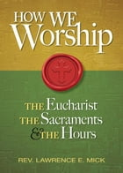 How We Worship by Mick, Lawrence E.