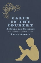 Caleb in the Country - A Story for Children