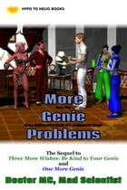 More Genie Problems: Can the Hero Billionaire Hold off Judgment Day? by Doctor MC, Mad Scientist