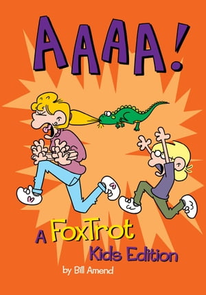 AAAA!: A FoxTrot Kids Edition A FoxTrot Kids Edition